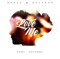 Osaka & Optimum feat. Brianna - Love Me